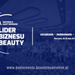 LIDER BIZNESU BEAUTY – 6 konferencja Beauty Inspiration