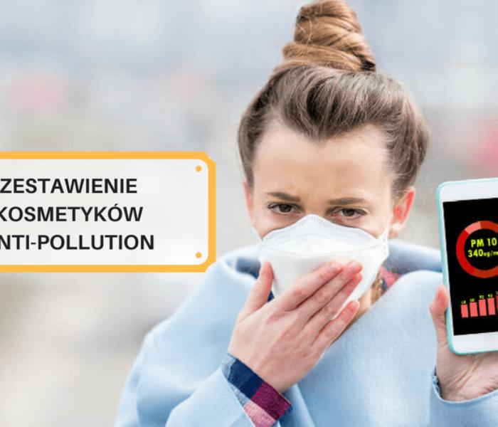 Zestawienie kosmetyków anti-pollution